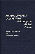 Making America Competitive: Policies for a Global Future
