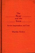 The Bear and the Lion: Soviet Imperialism and Iran