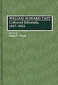 William Howard Taft: Collected Editorials, 1917-1921
