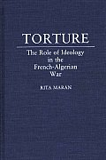Torture: The Role of Ideology in the French-Algerian War