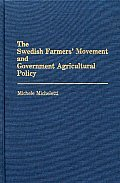 The Swedish Farmers' Movement and Government Agricultural Policy