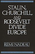 Stalin, Churchill, and Roosevelt Divide Europe
