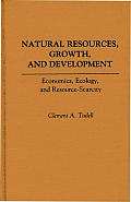 Natural Resources, Growth, and Development: Economics, Ecology and Resource-Scarcity