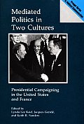 Mediated Politics in Two Cultures: Presidential Campaigning in the United States and France