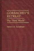 Gorbachev's Retreat: The Third World