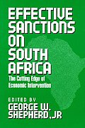 Effective Sanctions on South Africa: The Cutting Edge of Economic Intervention
