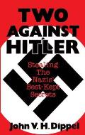 Two Against Hitler: Stealing the Nazis' Best-Kept Secrets