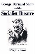 George Bernard Shaw and the Socialist Theatre
