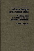 African Emigres in the United States: A Missing Link in Africa's Social and Economic Development