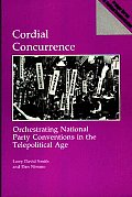 Cordial Concurrence: Orchestrating National Party Conventions in the Telepolitical Age