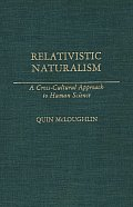 Relativistic Naturalism: A Cross-Cultural Approach to Human Science