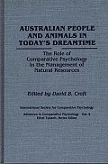 Australian People and Animals in Today's Dreamtime: The Role of Comparative Psychology in the Management of Natural Resources