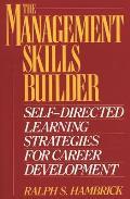 The Management Skills Builder: Self-Directed Learning Strategies for Career Development