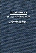 Silver Threads: 25 Years of Parapsychology Research