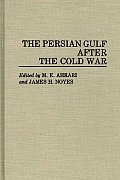 The Persian Gulf After the Cold War