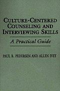 Culture Centered Counseling & Interviewing Skills A Practical Guide