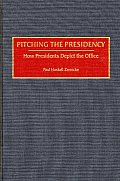 Pitching the Presidency: How Presidents Depict the Office