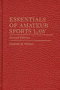 Essentials of Amateur Sports Law, 2nd Edition