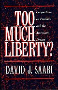 Too Much Liberty?: Perspectives on Freedom and the American Dream