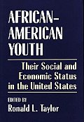 African-American Youth: Their Social and Economic Status in the United States