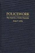 Policework: The Need for a Noble Character