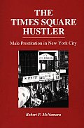 The Times Square Hustler: Male Prostitution in New York City