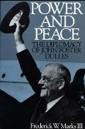 Power and Peace: The Diplomacy of John Foster Dulles