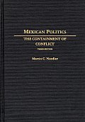 Mexican Politics: The Containment of Conflict, 3rd Edition