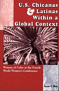 U.S. Chicanas and Latinas Within a Global Context: Women of Color at the Fourth World Women's Conference