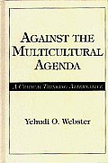 Against the Multicultural Agenda: A Critical Thinking Alternative
