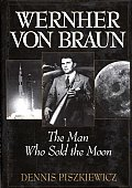 Wernher Von Braun: The Man Who Sold the Moon