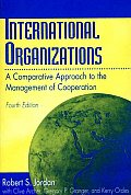 International Organizations: A Comparative Approach to the Management of Cooperation Degreesl Fourth Edition