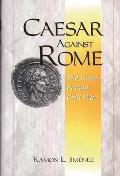 Caesar Against Rome: The Great Roman Civil War
