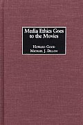 Media Ethics Goes to the Movies