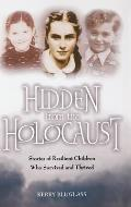 Hidden from the Holocaust: Stories of Resilient Children Who Survived and Thrived