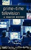 Prime-Time Television: A Concise History