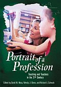 Portrait of a Profession: Teaching and Teachers in the 21st Century