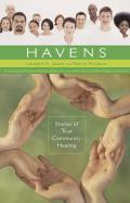 Havens: Stories of True Community Healing