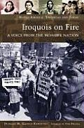 Iroquois on Fire: A Voice from the Mohawk Nation