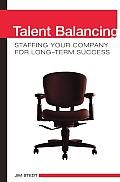 Talent Balancing: Staffing Your Company for Long-Term Success