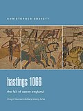 Hastings 1066 The Fall of Saxon England