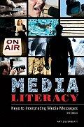 Media Literacy: Keys to Interpreting Media Messages Third Edition