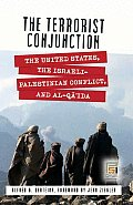 The Terrorist Conjunction: The United States, the Israeli-Palestinian Conflict, and Al-Qa'ida