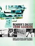 Crime Casebook True Life Crime Stories from the Worlds Favorite Magazine