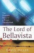Lord of Bellavista The Dramatic Story of a Prison Transformed