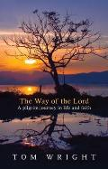 Way of the Lord: a Pilgrim Journey in Life and Faith