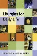 Liturgies for Daily Life