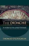 Didache: a Window on the Earliest Christians