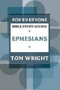 For Everyone Bible Study Guides: Ephesians