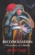 Reconciliation: the Journey of a Lifetime
